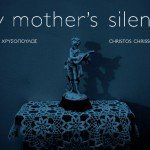 Christos Chrissopoulos: Look Twenty – My mother's silence